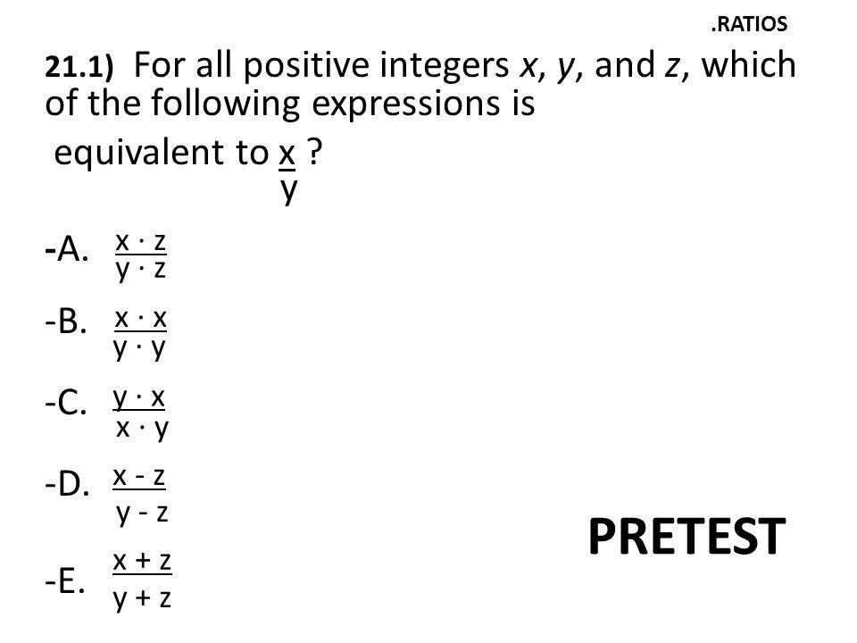 PRETEST equivalent to x -A. y -B. -C. -D. -E.