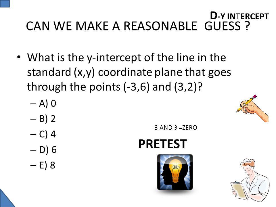CAN WE MAKE A REASONABLE GUESS