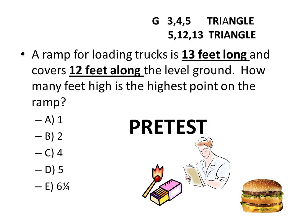 G 3,4,5 TRIANGLE 5,12,13 TRIANGLE.