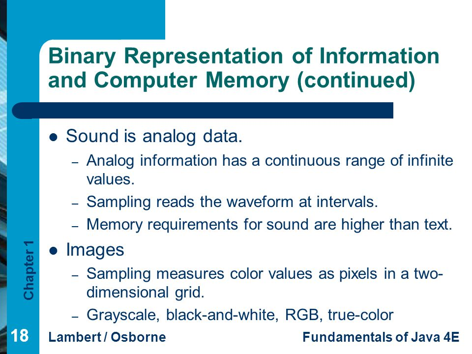 Binary Representation of Information and Computer Memory (continued)