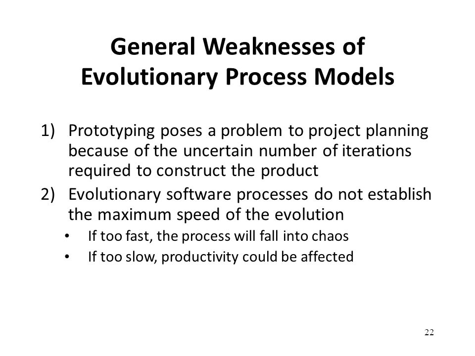 General Weaknesses of Evolutionary Process Models
