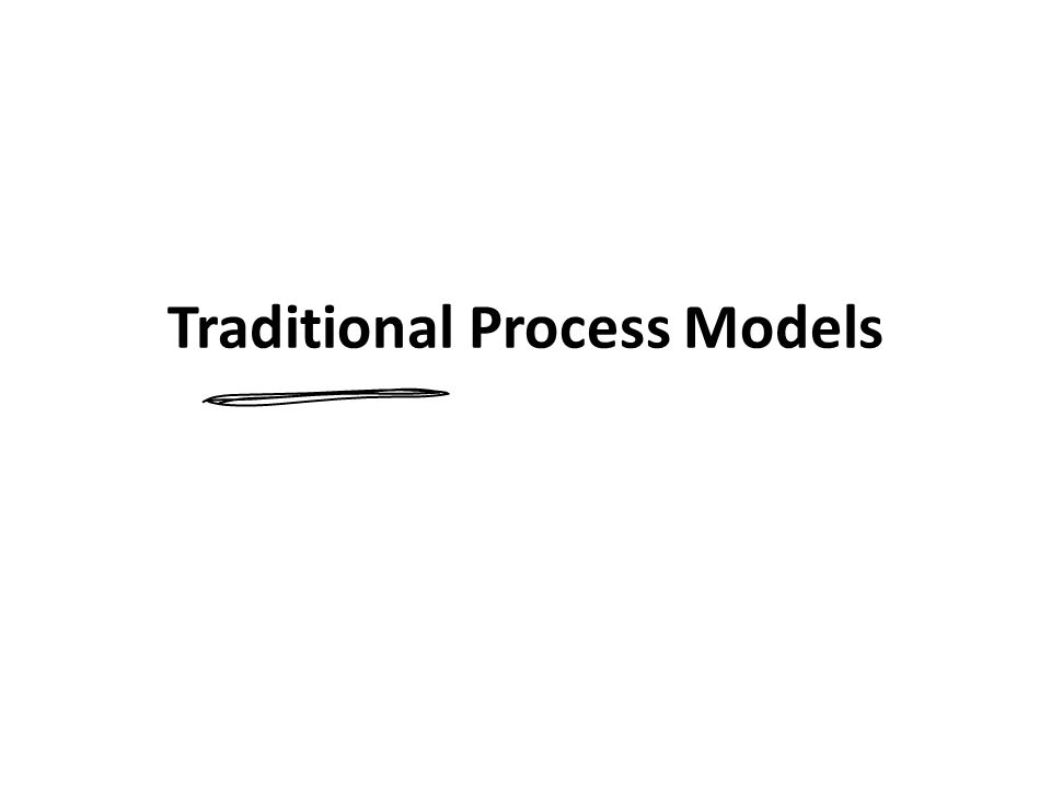 Traditional Process Models