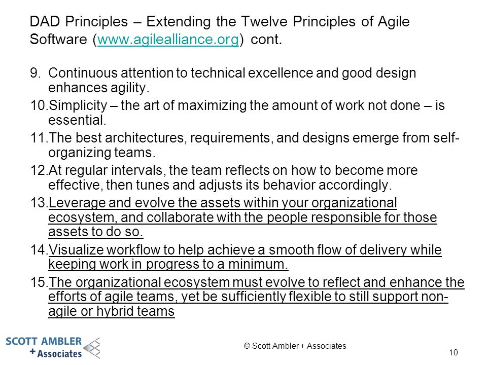 DAD Principles – Extending the Twelve Principles of Agile Software (www.agilealliance.org) cont.