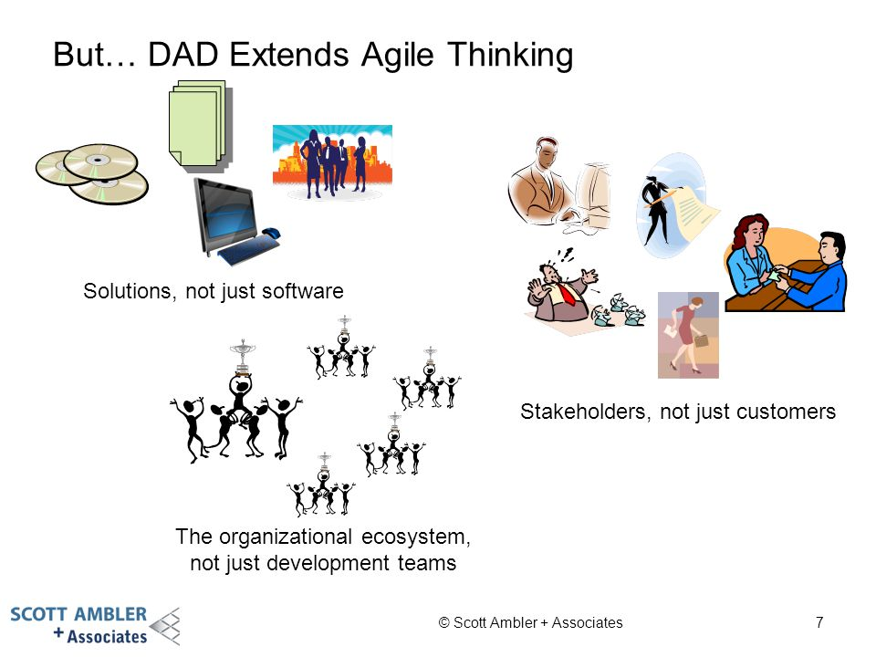 But… DAD Extends Agile Thinking