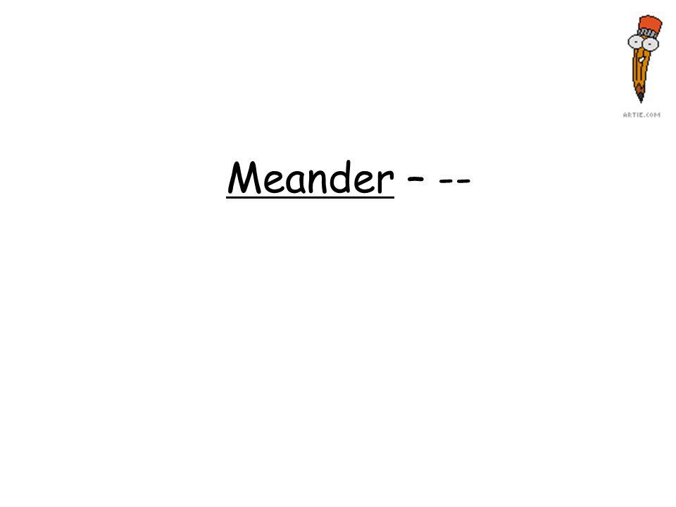 Meander – --