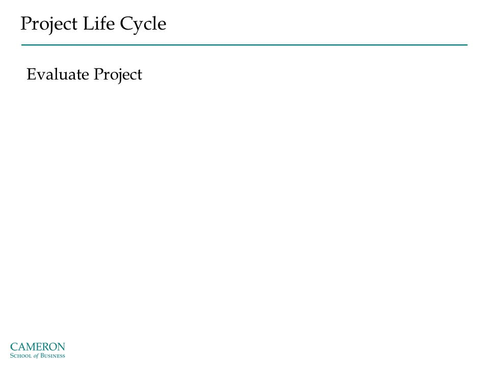 Project Life Cycle Evaluate Project