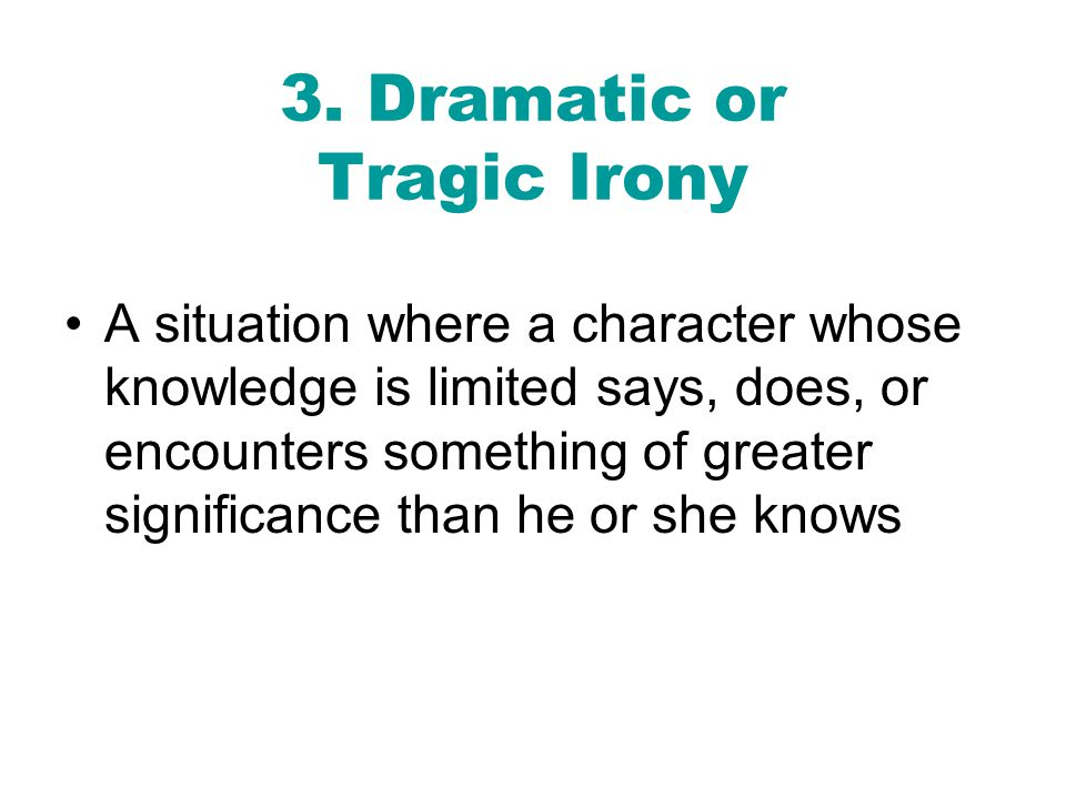 3. Dramatic or Tragic Irony