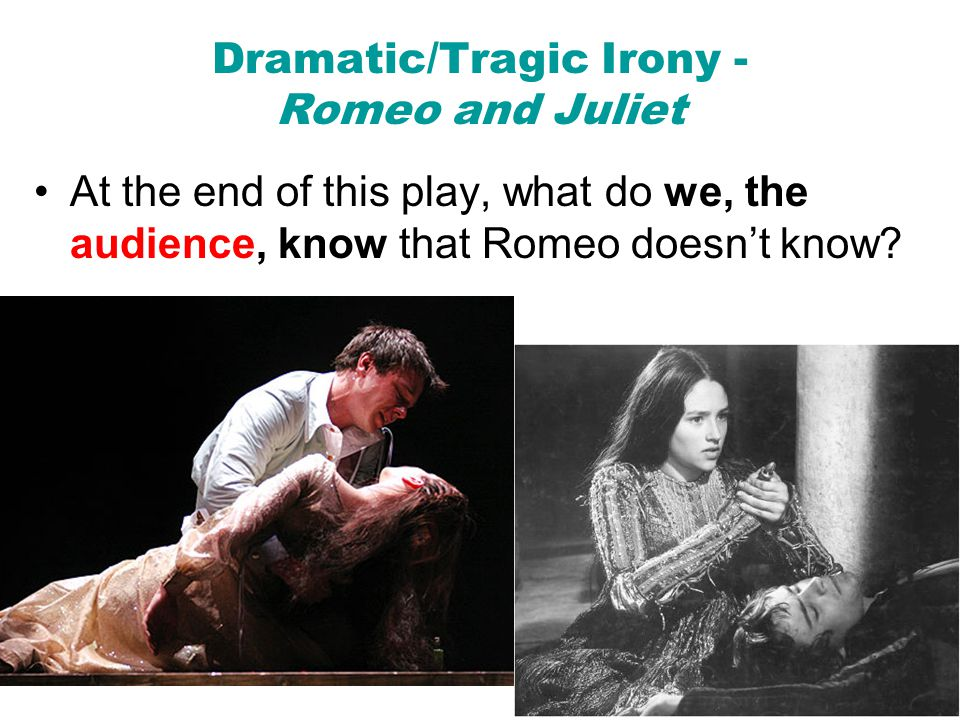 Dramatic/Tragic Irony - Romeo and Juliet