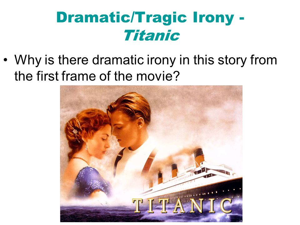 Dramatic/Tragic Irony - Titanic