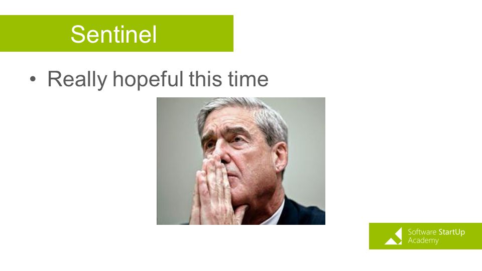 Sentinel Really hopeful this time
