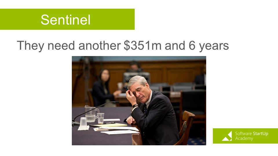 Sentinel They need another $351m and 6 years