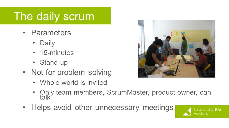 The daily scrum Parameters Not for problem solving