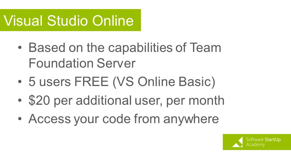 Visual Studio Online Based on the capabilities of Team Foundation Server. 5 users FREE (VS Online Basic)