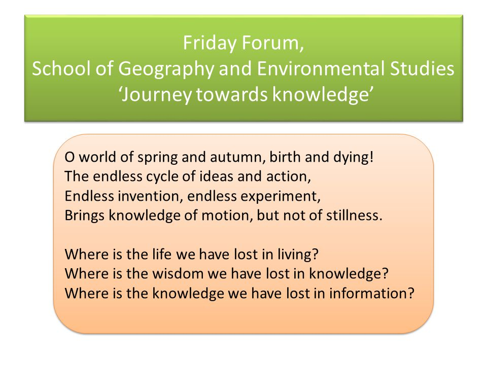 Friday Forum, School of Geography and Environmental Studies 'Journey towards knowledge'