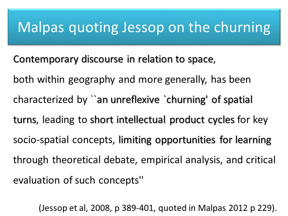 Malpas quoting Jessop on the churning