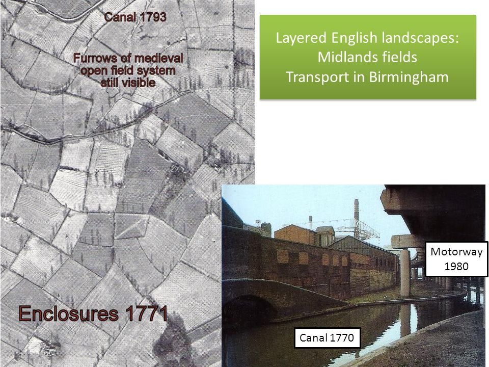 Layered English landscapes: Midlands fields Transport in Birmingham