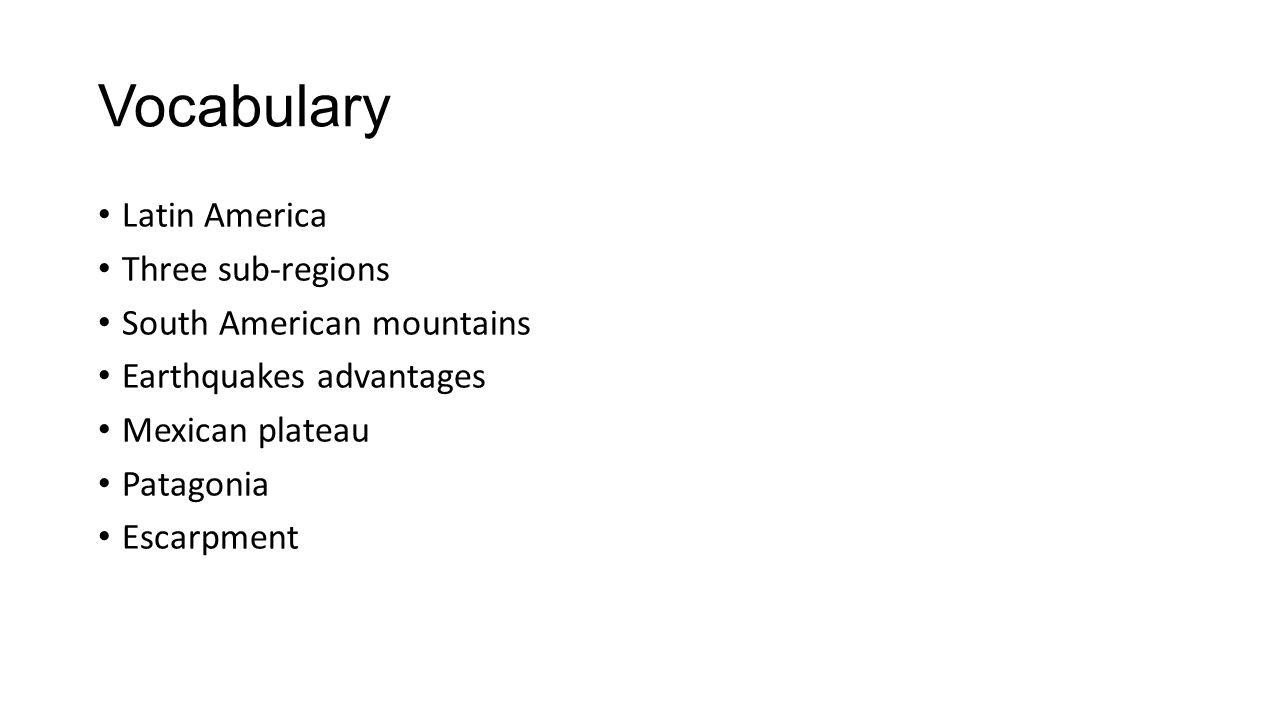 Vocabulary Latin America Three sub-regions South American mountains