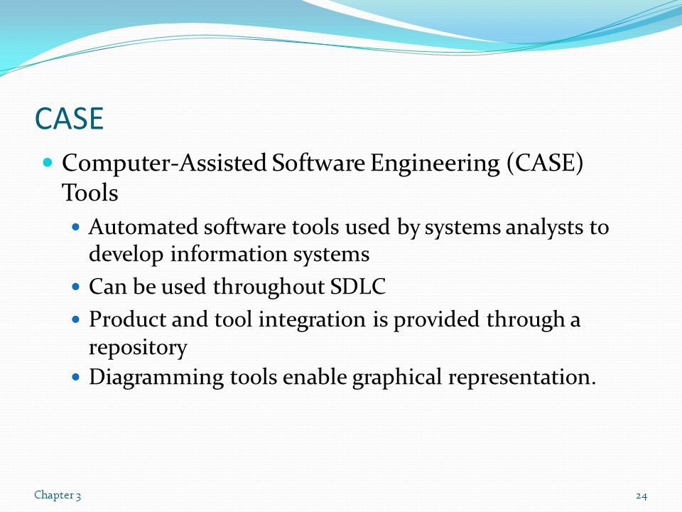 CASE Computer-Assisted Software Engineering (CASE) Tools