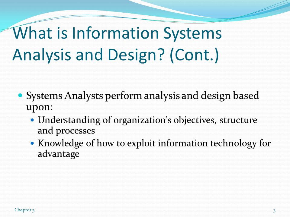 What is Information Systems Analysis and Design (Cont.)