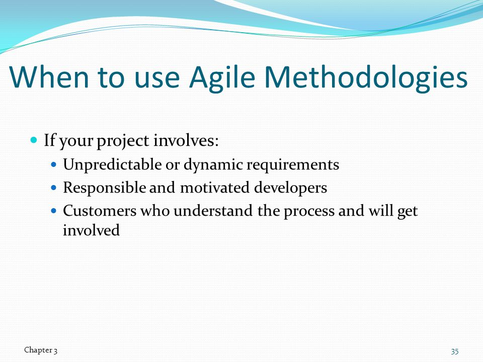 When to use Agile Methodologies