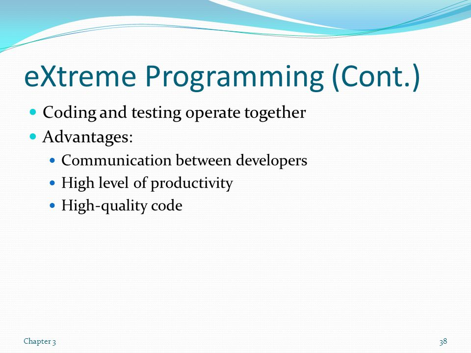 eXtreme Programming (Cont.)