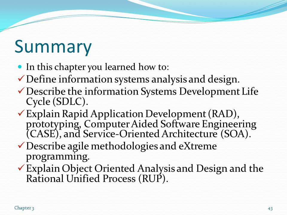 Summary Define information systems analysis and design.