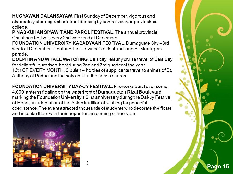 HUGYAWAN DALANSAYAW. First Sunday of December, vigorous and elaborately choreographed street dancing by central visayas polytechnic college.