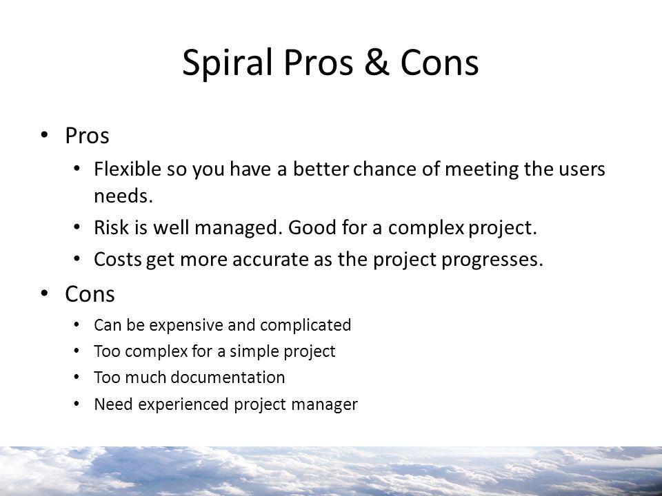 Spiral Pros & Cons Pros Cons