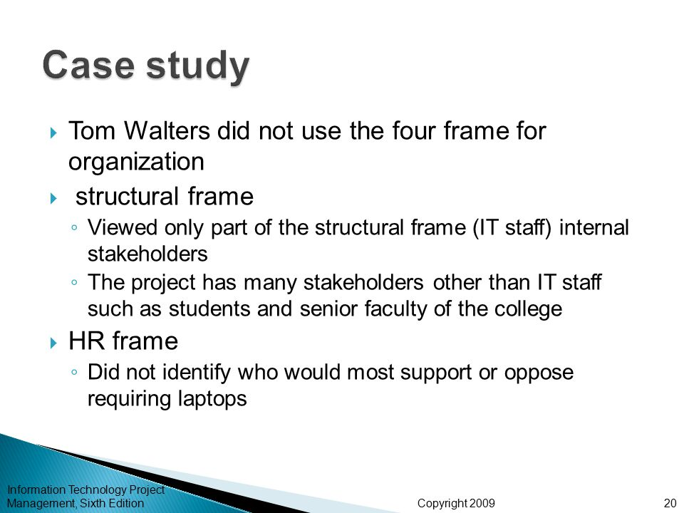 Case study Tom Walters did not use the four frame for organization