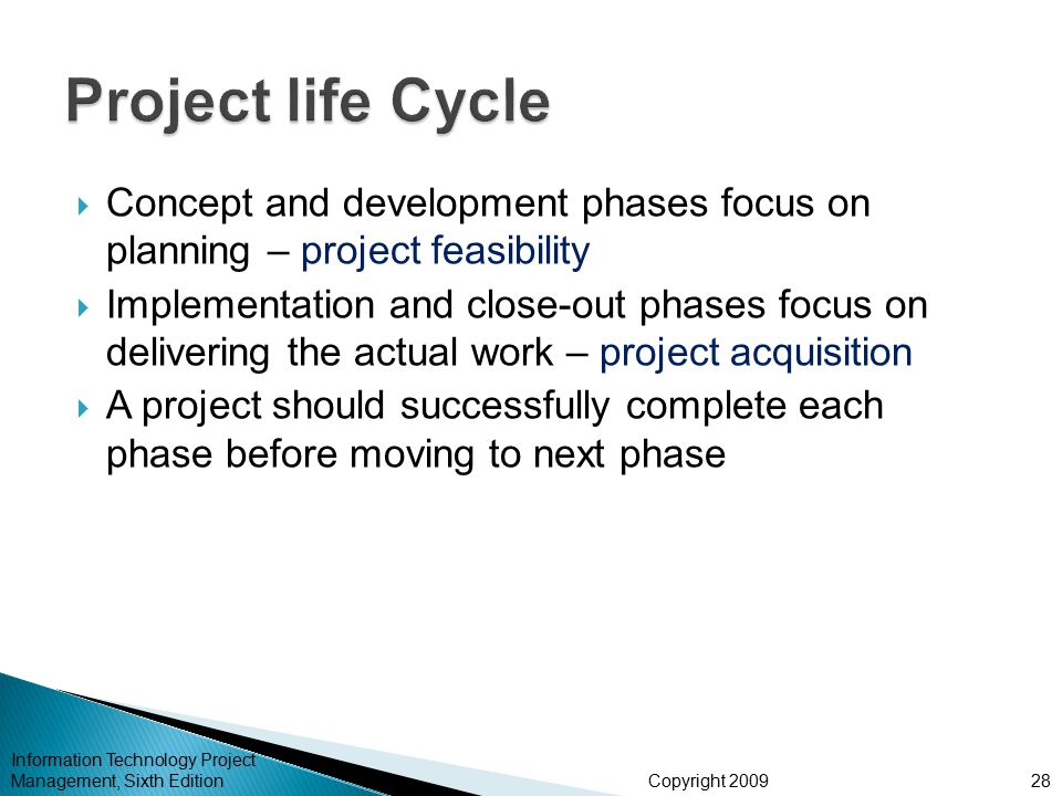 Project life Cycle Concept and development phases focus on planning – project feasibility.