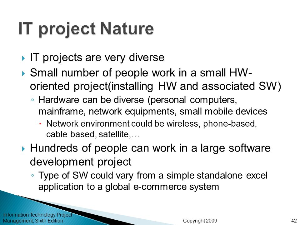 IT project Nature IT projects are very diverse