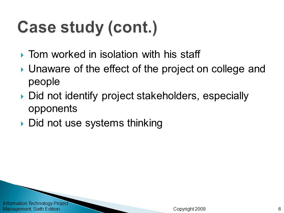 Case study (cont.) Tom worked in isolation with his staff