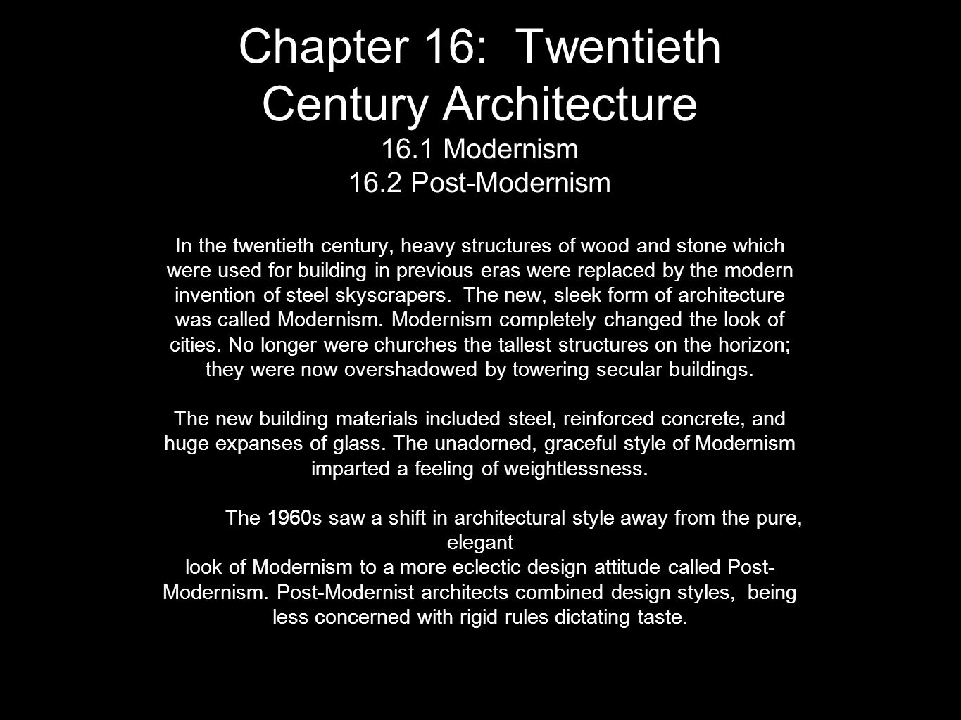 Chapter 16: Twentieth Century Architecture 16. 1 Modernism 16