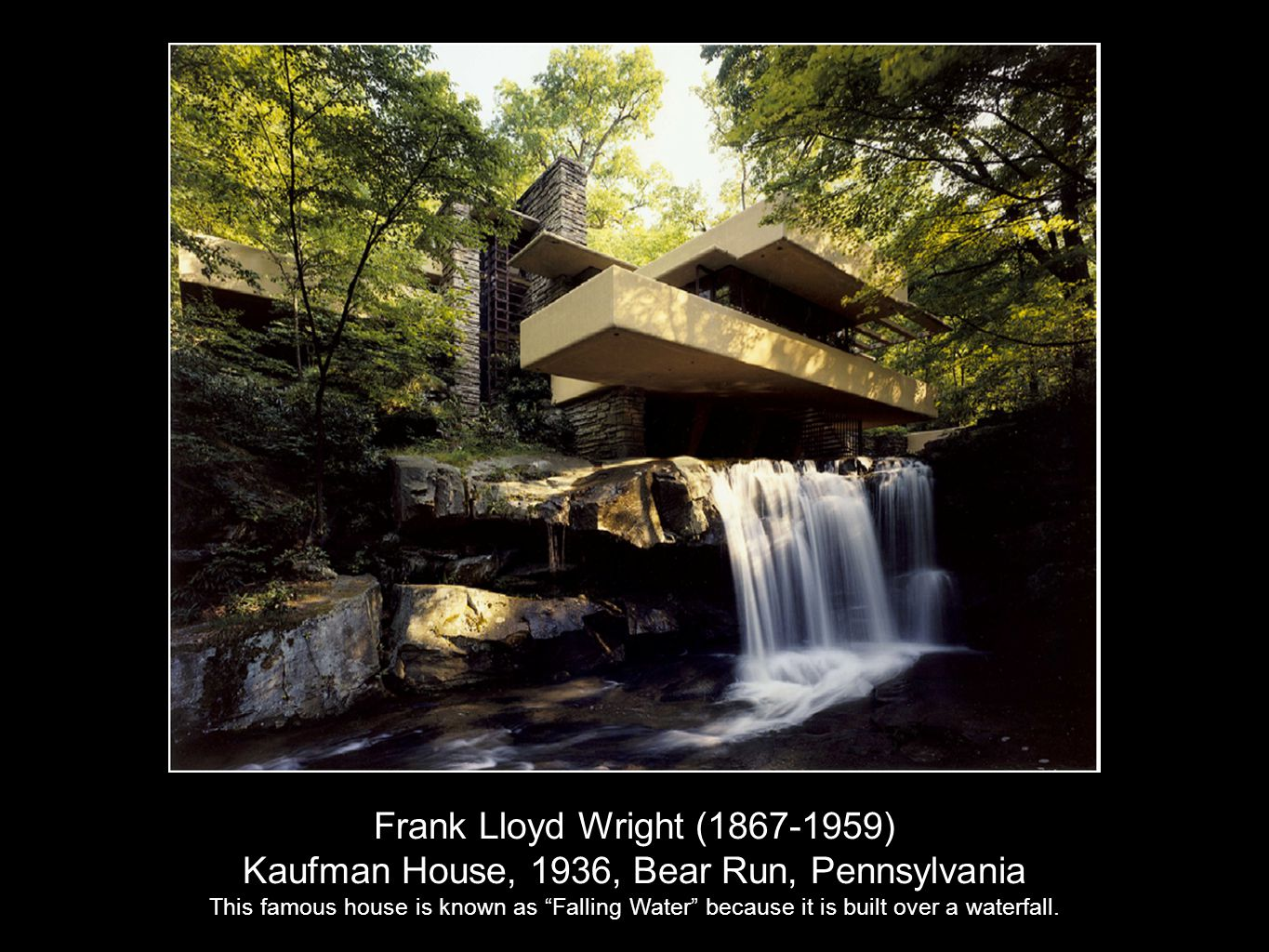 Kaufman House, 1936, Bear Run, Pennsylvania