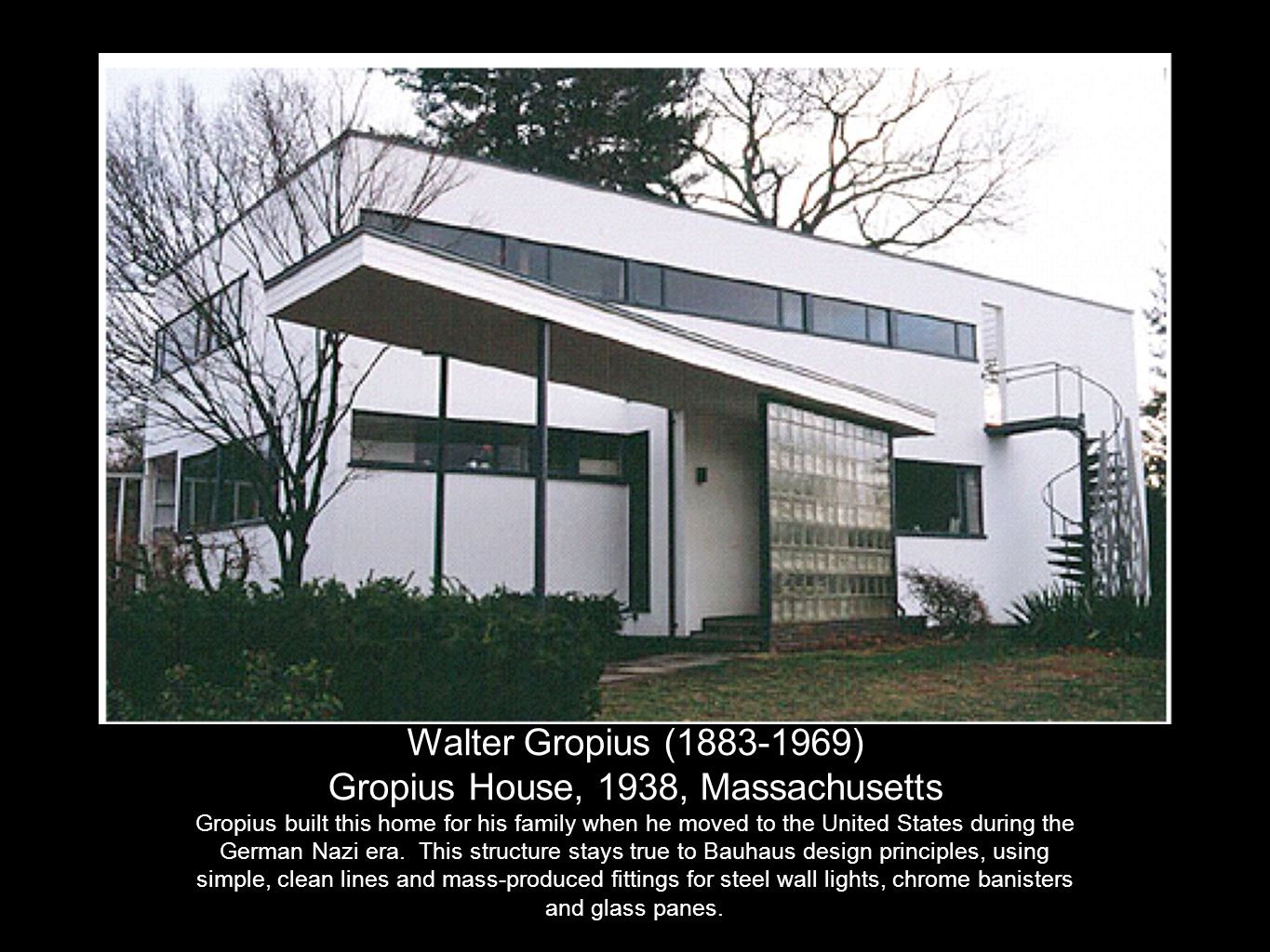 Gropius House, 1938, Massachusetts