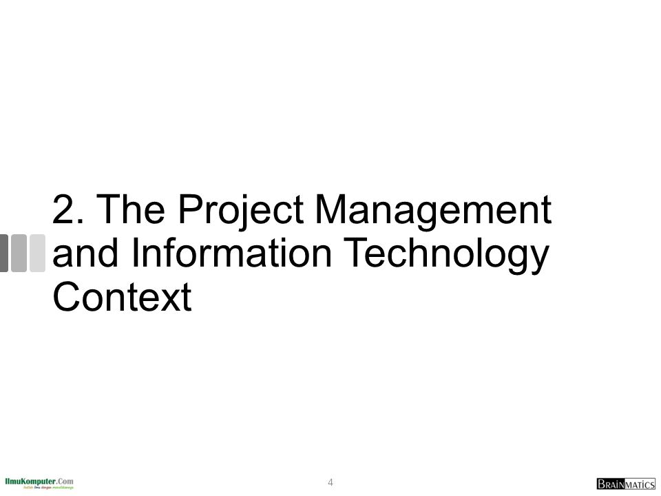 2. The Project Management and Information Technology Context