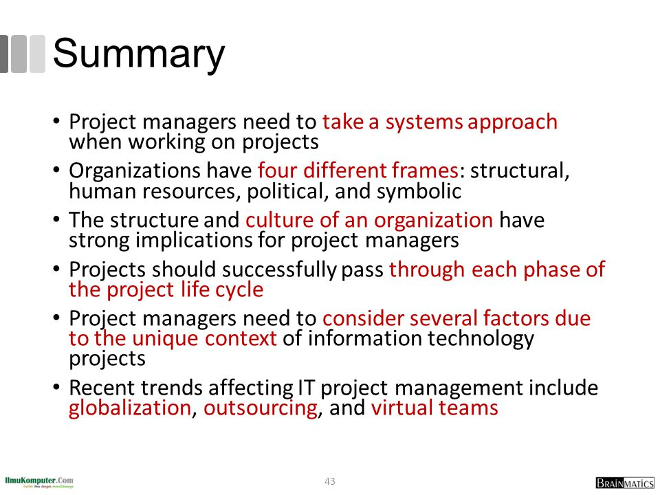 Summary Project managers need to take a systems approach when working on projects.