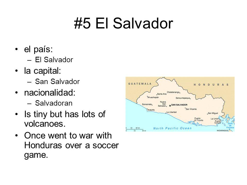 #5 El Salvador el país: la capital: nacionalidad: