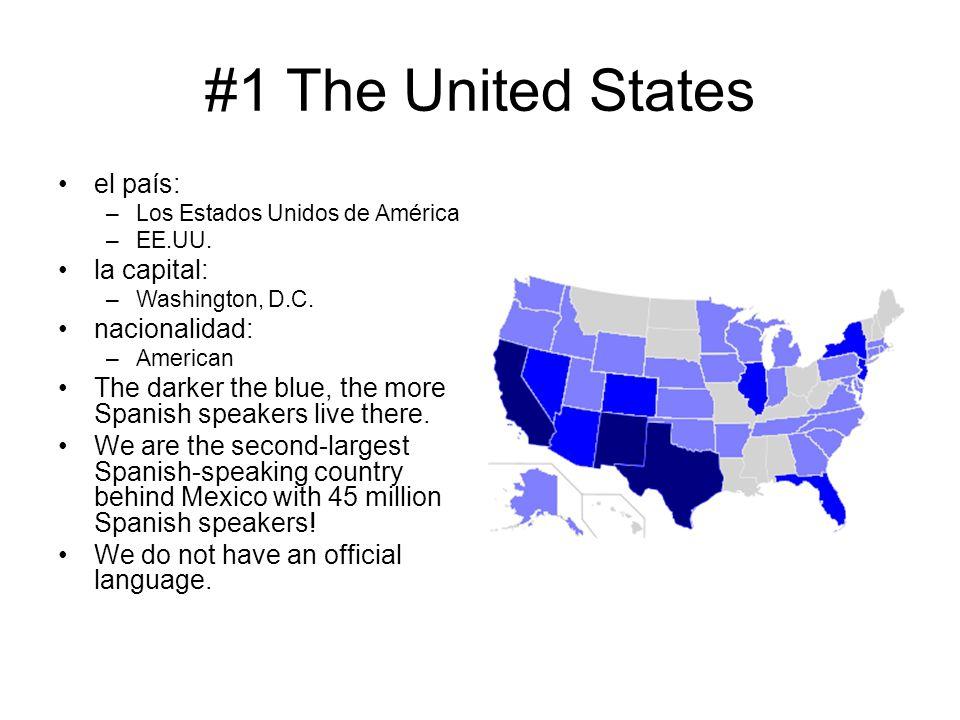 #1 The United States el país: la capital: nacionalidad: