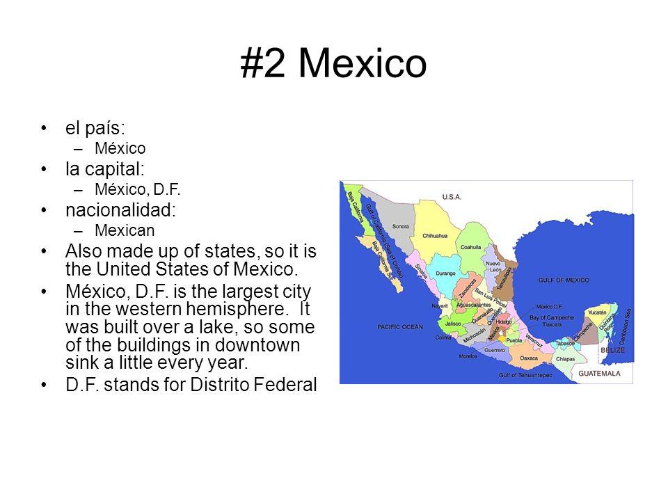 #2 Mexico el país: la capital: nacionalidad: