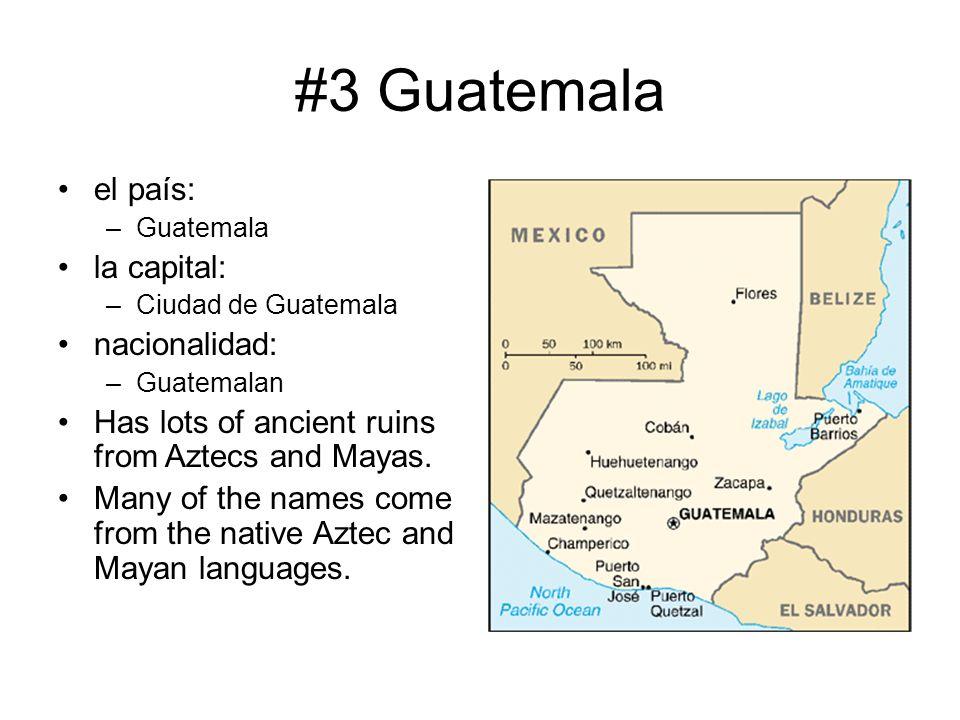 #3 Guatemala el país: la capital: nacionalidad: