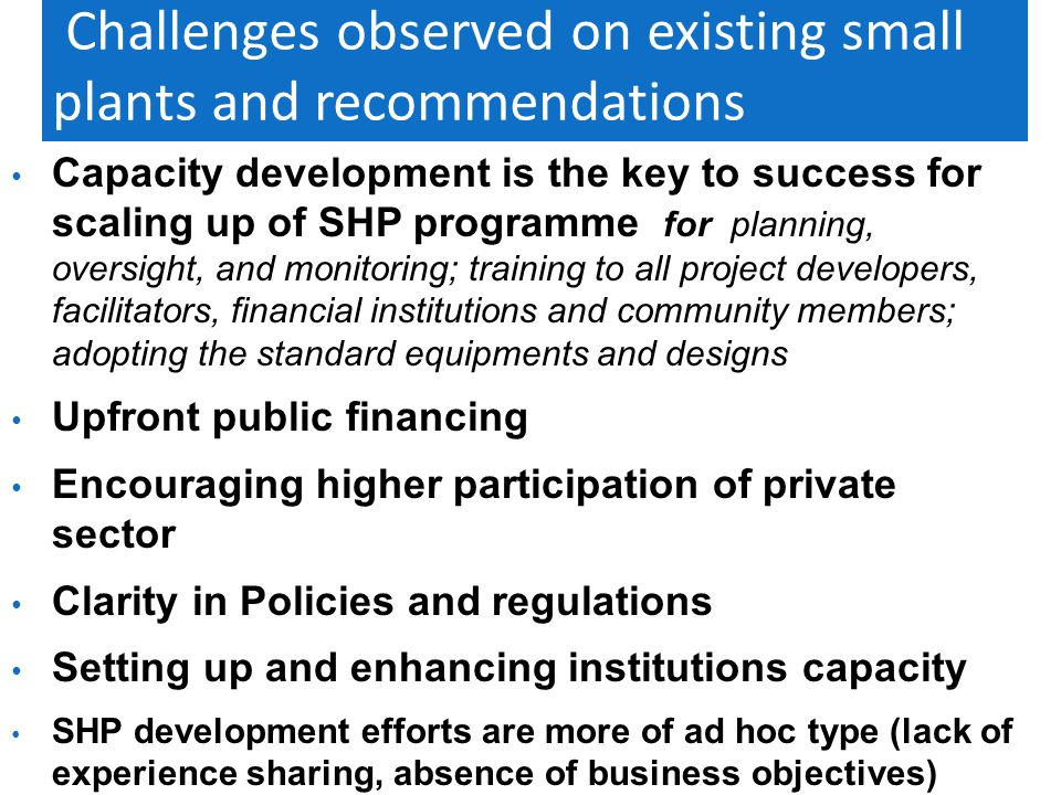 Challenges observed on existing small plants and recommendations