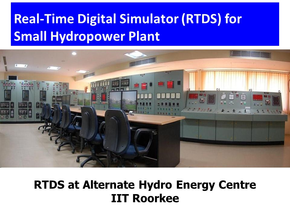 Real-Time Digital Simulator (RTDS) for Small Hydropower Plant
