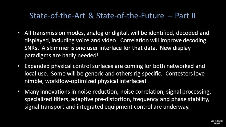 State-of-the-Art & State-of-the-Future -- Part II