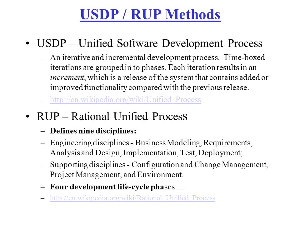 USDP / RUP Methods USDP – Unified Software Development Process
