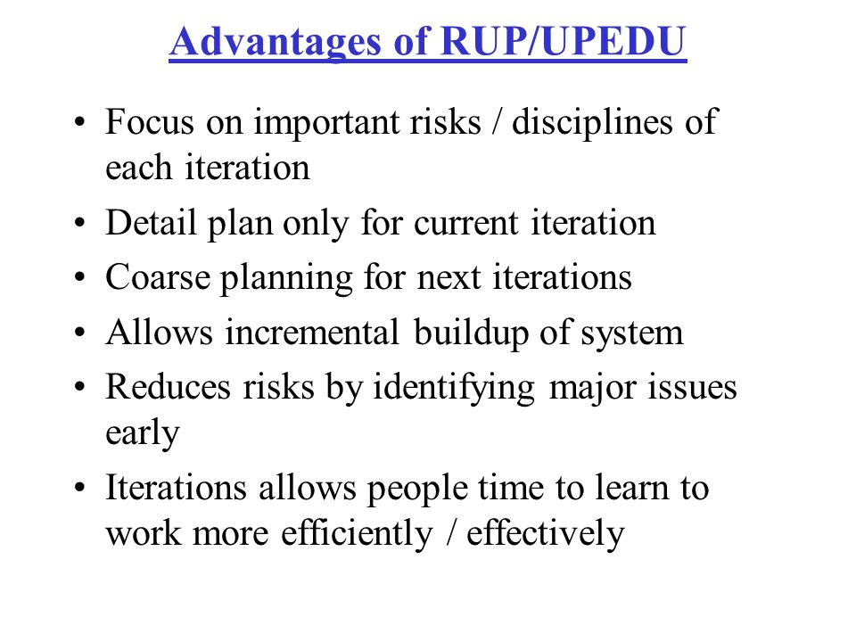 Advantages of RUP/UPEDU