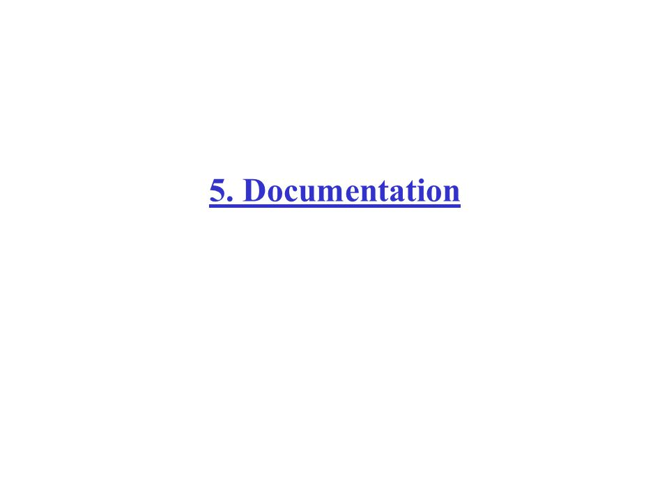 5. Documentation