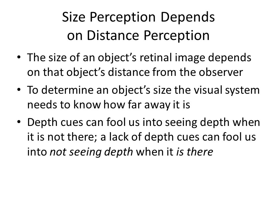 Size Perception Depends on Distance Perception