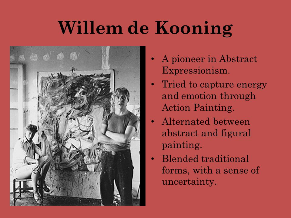 Willem de Kooning A pioneer in Abstract Expressionism.