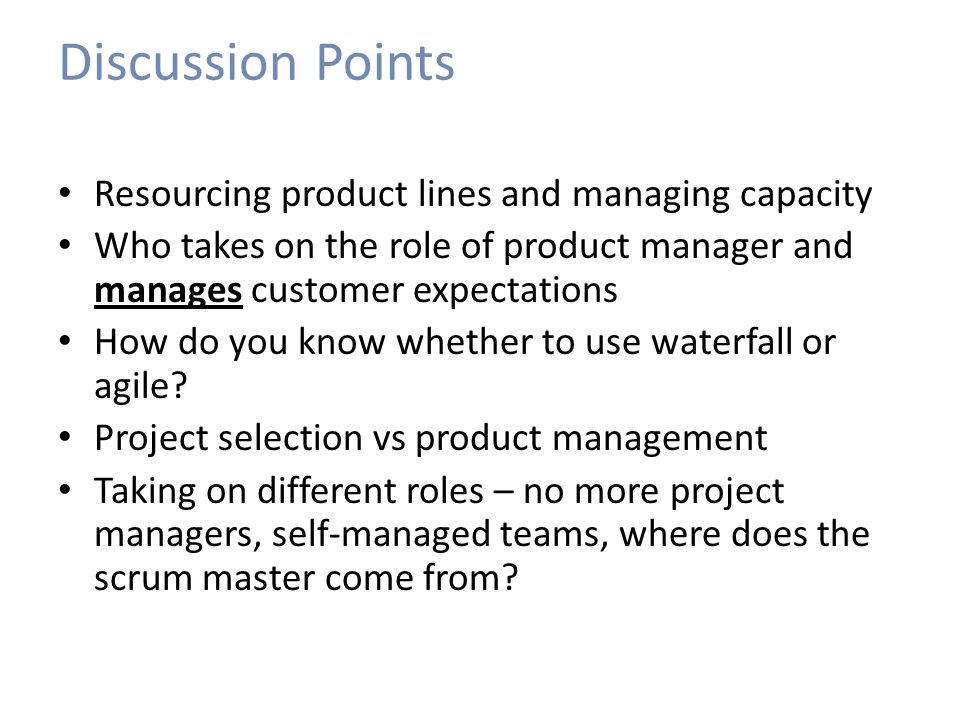 Discussion Points Resourcing product lines and managing capacity